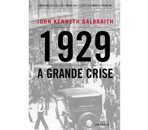1929 – A Grande Crise
