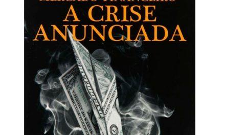 Mercado Financeiro: A Crise Anunciada