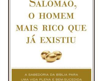 Salomão o Homem mais rico que já existiu