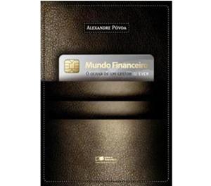 Mundo Financeiro – O Olhar de um gestor