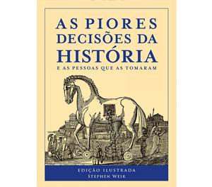 As Piores Decisões da História