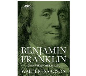 Benjamin Franklin: Uma Vida Americana